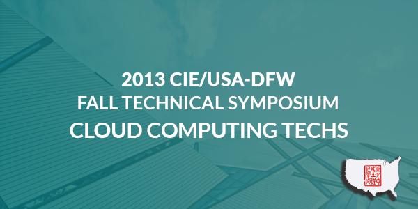 2013 CIE/USA-DFW Fall Technical Symposium