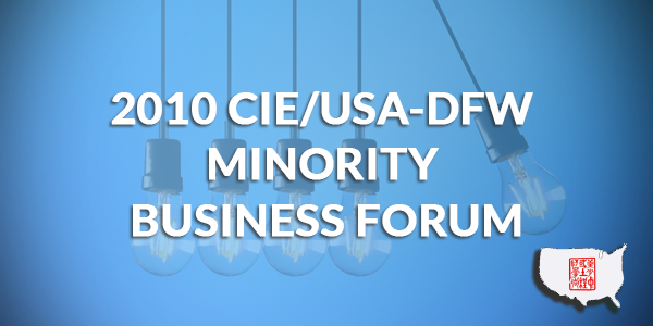 2010 CIE/USA-DFW Minority Business Forum
