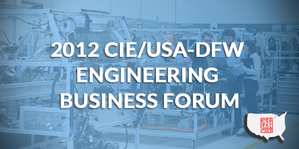 2012 CIE/USA-DFW Engineering Business Forum
