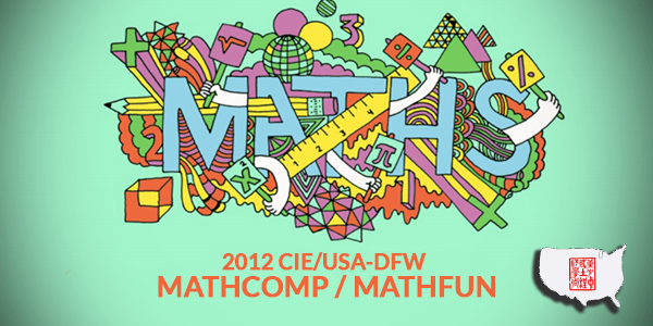 2012 CIE/USA-DFW MathComp/MathFun