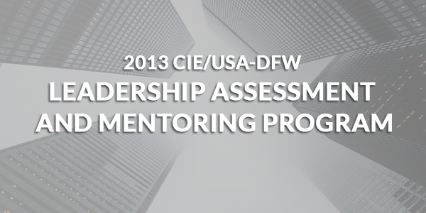 2013 CIE/USA-DFW Leadership Assessment and Mentoring Program (LAMP)