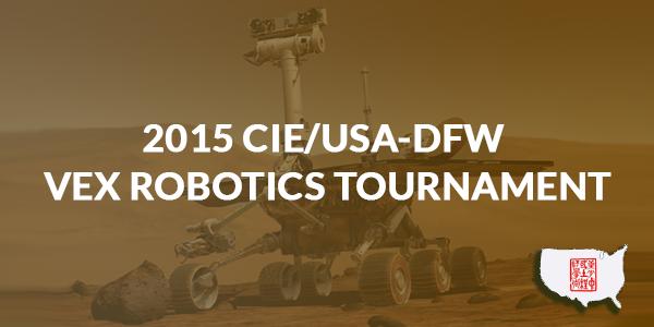 2015 CIE/USA-DFW VEX Robotics Tournament – Skyrise Challenge