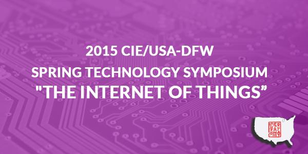 2015 CIE/USA-DFW Spring Technology Symposium