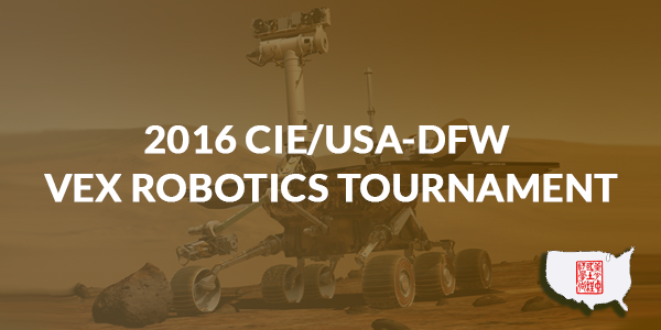 2016 CIE/USA-DFW VEX Robotics Tournament – Nothing But Net Challenge