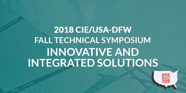 2018 CIE/USA-DFW Fall Technical Symposium