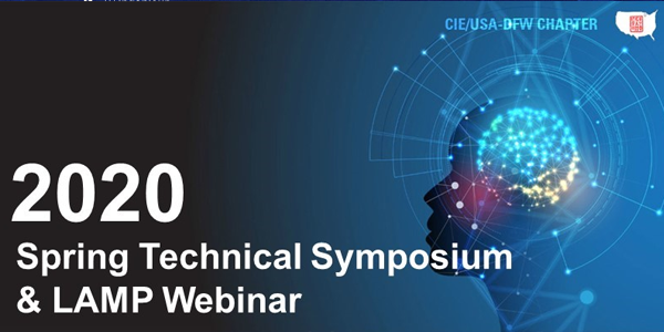 ONLINE: 2020 CIE/USA-DFW Spring Technology Symposium